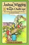 img - for Joshua Wiggins and the tough challenge: More stories about Joshua and his friends for family devotions book / textbook / text book