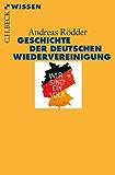 Geschichte der deutschen Wiedervereinigung (Beck'sche Reihe) (German Edition)