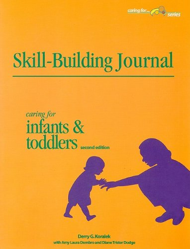Skill-Building Journal: Caring for Infants and Toddlers (Caring For...Series)