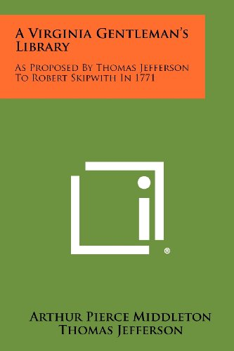 A Virginia Gentleman's Library: As Proposed By Thomas Jefferson To Robert Skipwith In 1771