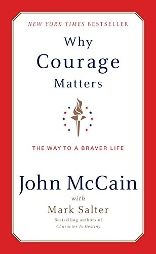 Why Courage Matters: The Way to a Braver Life