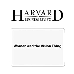 Women and the Vision Thing (Harvard Business Review)