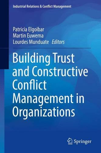 Building Trust and Constructive Conflict Management in Organizations (Industrial Relations & Conflict Management)