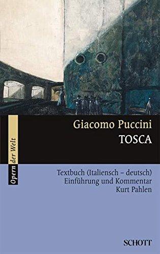 Tosca: Einführung und Kommentar. Textbuch/Libretto. (Opern der Welt) Taschenbuch – 10. Dezember 2001 Kurt Pahlen Giacomo Puccini 3254080149 Musik / Liederbücher