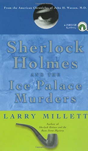 Sherlock Holmes and the Ice Palace Murders: From the American Chronicles of John H. Watson. M.D. by Larry Millett (1-Oct-1999) Paperback