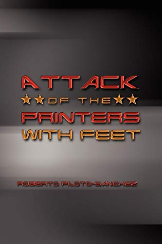 Attack Of The Printers With Feet