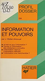 Information et Pouvoirs (Profil dossier) (French Edition) by [Weber-Amouyal, Josée]