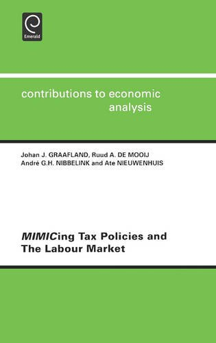 MIMICing Tax Policies and the Labour Market (Contributions to Economic Analysis) (Comprehensive Series in Photosciences,