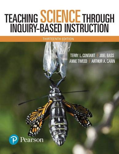 Teaching Science Through Inquiry-Based Instruction (13th Edition)