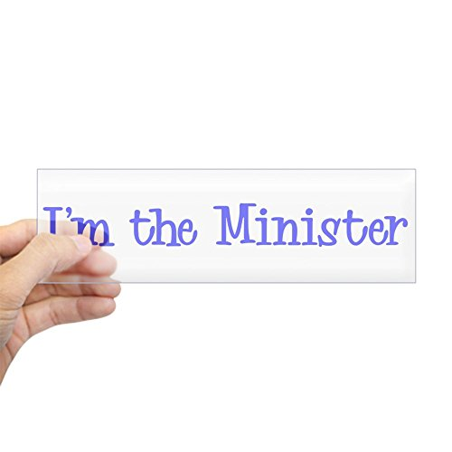 CafePress I'm The Minister Bumper Sticker 10