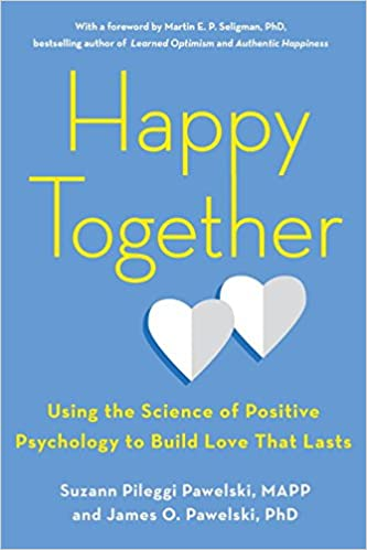 Happy Together by James Pawelski and Suzann (Suzie) Pileggi Pawelski