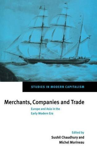 Merchants, Companies and Trade: Europe and Asia in the Early Modern Era (Studies in Modern - Route 1 Princeton