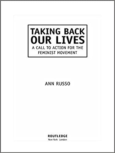 Book Taking Back Our Lives: A Call to Action for the Feminist Movement by Ann Russo (2001-06-06)