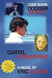 Code Name: Dodger Mission 2 - Cartel Kidnapping