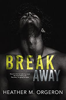Breakaway: A friends to lovers romance by [Orgeron, Heather M.]