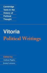 Vitoria: Political Writings (Cambridge Texts in the History of Political Thought)