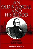 An Old Radical and His Brood, George Bartle, 1857561325