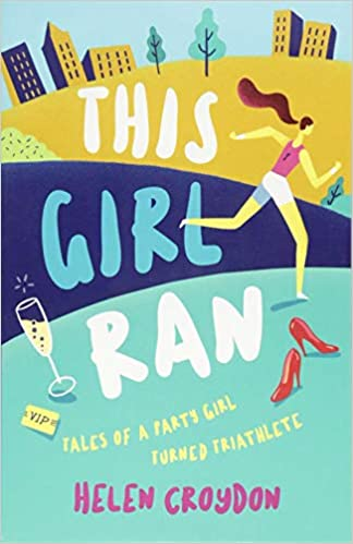 The This Girl Ran: Tales of a Party Girl Turned Triathlete travel product recommended by Helen Croydon on Lifney.