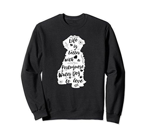 Sweatshirt Portuguese Water (Unisex Life Is Better with a Portuguese Water Dog Sweatshirt 2XL Black)