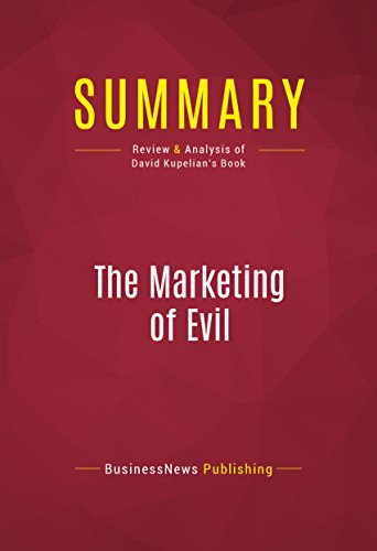 Summary: The Marketing of Evil: Review and Analysis of David Kupelian's Book (English Edition)