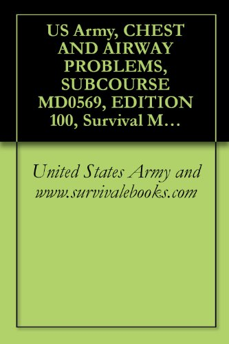 us-army-chest-and-airway-problems-subcourse-md0569-edition-100-survival-medical-manual
