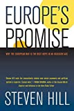 """Steven Hill, """"Europe's Promise: Why the European Way is the Best Hope in an Insecure Age"""" (University of California Press, 2010)"""