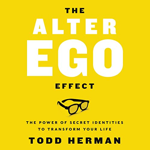 Pdf Self-Help The Alter Ego Effect: Defeat the Enemy, Unlock Your Heroic Self, and Start Kicking Ass