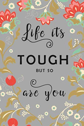 Life Is Tough, But So You Are: 4x6 Mini Vocabulary Notebook   2 Columns Journal   Alphabetical Index   Folk Style Floral Frame Design Gray