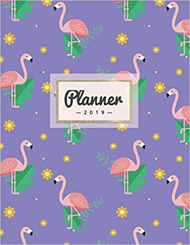 Weekly Calendar Schedule Organizer with Dot Grid Pages To-Do Lists Tropical Inspirational Quotes Planner 2019: Purple Flamingo Print