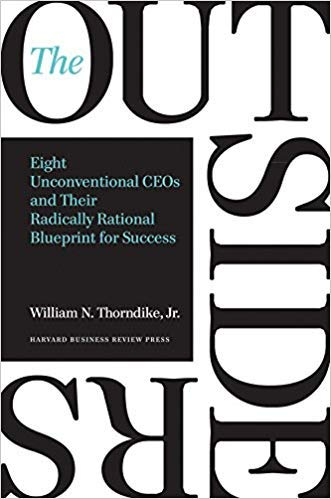 [By William N. Thorndike ] The Outsiders: Eight Unconventional CEOs and Their Radically Rational Blueprint for Success (Hardcover)【2018】by William N. Thorndike (Author) (Hardcover)