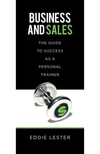 Business And Sales  The Guide To Success As A Personal Trainer