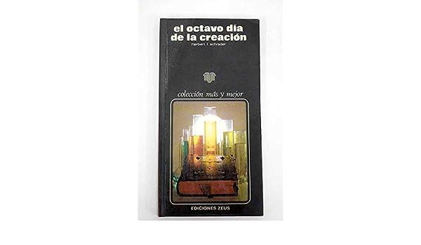 OCTAVO DIA DE LA CREACION, EL: HERBERT I. SCHRADER: 9788431803742: Amazon.com: Books