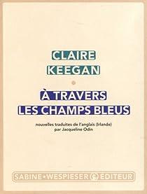 À travers les champs bleus par Keegan