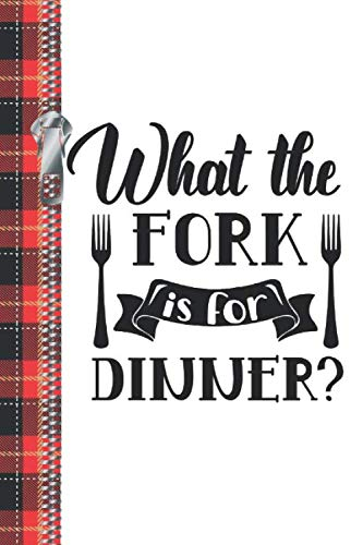 What The Fork Is For Dinner?: Buffalo Plaid Red Recipe Maker Writing Log Book Recording Memories Journal