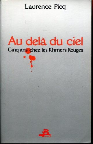 Au-delà du ciel: Cinq ans chez les Khmers rouges (French Edition)