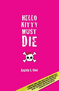 Hello Kitty Must Die by [Choi, Angela S.]