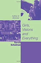 Girls, Visions and Everything: A Novel