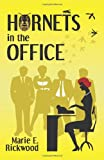 Hornets in the Office, Marie E. Rickwood, 1770673873
