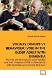 Vocally Disruptive Behaviour in the Older Adult with Dementi, Michelle Todoruk-Orchard, 3639160738
