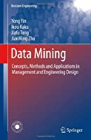 Data Mining: Concepts, Methods and Applications in Management and Engineering Design Front Cover
