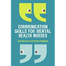 Communication Skills for Mental Health Nurses: An introduction