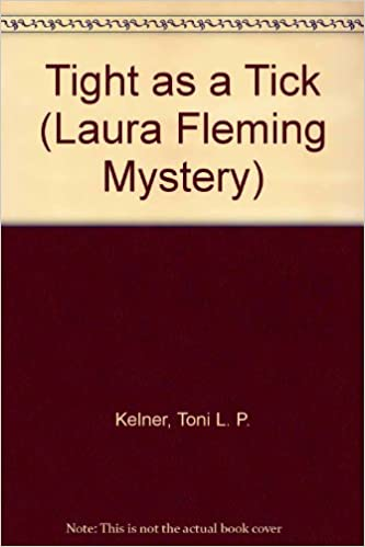 Tight as a Tick (A Laura Fleming Mystery Book 5)