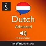 Learn Dutch - Level 5: Advanced Dutch, Volume 1: Lessons 1-25 | Innovative Language Learning LLC