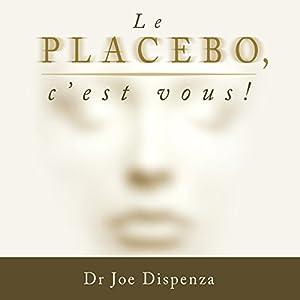 Le placebo, c'est vous ! | Livre audio
