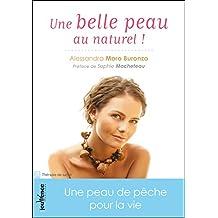 Une belle peau au naturel ! (Les maxi pratiques t. 99) (French Edition)