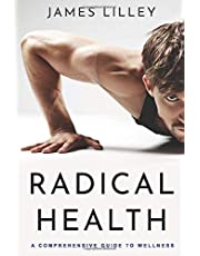 RADICAL HEALTH: The Swiss army knife of health books, a step-by-step, problem-solving tool.