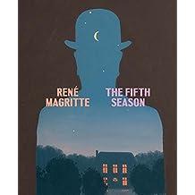 René Magritte: The Fifth Season