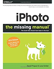iPhoto: The Missing Manual: 2014 release, covers iPhoto 9.5 for Mac and 2.0 for iOS 7
