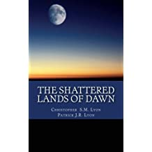 The Shattered Lands of Dawn: The Seven Thunders of Heaven: Book I Volume II