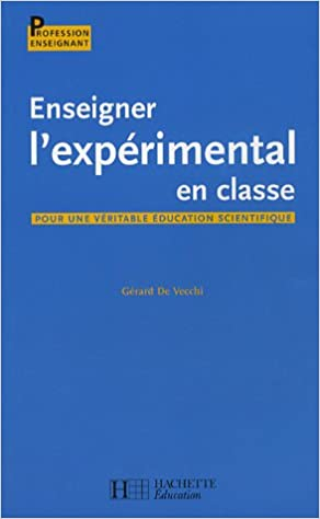 Livre gratuits en ligne Enseigner l'expérimental en classe : Pour une véritable éducation scientifique pdf, epub